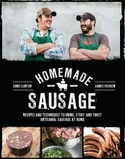 Homemade Sausage: Recipes and Techniques to Grind, Stuff, and Twist Artisanal Sa