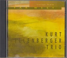 Kurt Ellenberger Trio : Songs From Far West CD FASTPOST