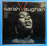 SARAH VAUGHAN AFTER HOURS LP 1955 MONO ORIGINAL 6 EYE PLAYS GREAT! VG/VG!!A