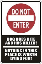"Metal Sign Do Not Enter Does Does Bite And Has Killed 8"" x 12"" Aluminum S039"