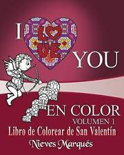 Libro de Colorear de San Valentin: I Love You en Color : Libro de Colorear de...