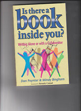 Is There a Book Inside You? : Writing Alone or with a Collaborator by Dan...