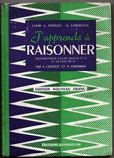 Scolaire ancien 1961 arithmétique J'APPRENDS A RAISONNER CM1 Chatelet Condevaux