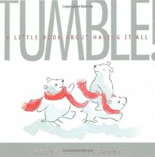 TUMBLE!: A Little Book About Having It All