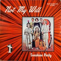 CHIEF Thum & Sunshine Party Not My Will, Gospel LP CCM Xian Young Pam Thum Rare