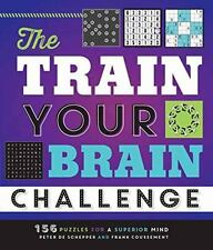 NEW - The Train Your Brain Challenge: 156 Puzzles for a Superior Mind