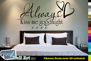 Always Kiss Me Goodnight Vinyl Wall Art Sticker Decal Various Colours + FREE P&P