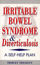 Irritable Bowel Syndrome and Diverticulosis: A Self-help Plan, Trickett, Shirley