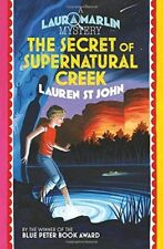 The Secret of Supernatural Creek: Buch 5 von Lauren St John