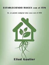 Estableciendo Raices Con El ITIN : S� Se Puede Comprar una Casa con el ITIN...