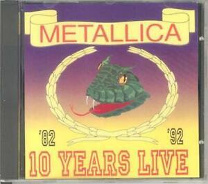 METALLICA 10 Years Live 1982-1992 CD RARE OOP 1993 Import Thrash Metal FREE S&H