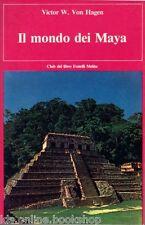 Il Mondo dei Maya - Club del Libro Fratelli Melita La Spezia 1981