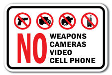 """No Weapons Cameras Video Cell Phone Sign 12"""" x 18"""" Heavy Gauge Aluminum Signs"""