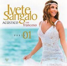 Ivete Sangalo - Acustico Em Trancoso - Part 1 [New CD] Brazil - Import