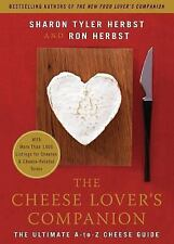 The Cheese Lover's Companion: The Ultimate A-To-Z Cheese Guide With More Than...