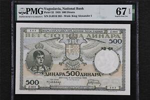 1935 Yugoslavia National Bank 500 Dinara Pick#32 PMG 67 EPQ Superb Gem UNC