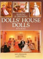 "Making & Dressing Dolls' House Dolls : "" In 1/12 Sca... by Sue Atkinson Hardback"