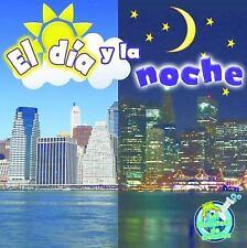El dia y la noche (Mi Biblioteca De Ciencias/ My Science Library)-ExLibrary