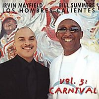 Los Hombres Calientes: Irving Mayfield and Bill Summers - Vol.5: Carnival [CD]