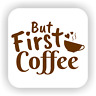 But First Coffee Mum Mothers Days Tea Coffee - drink coaster, gift set coaster