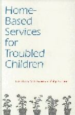 Home-Based Services for Troubled Children (Child, Youth, and Family Services)
