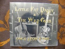 CD LITTLE FAT DADDY & THE WILD GUYS - Once Upon A Time... (2008)  NEUF BLISTER