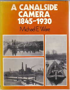 Canalside Camera 1845-1930 an early photographic record book by M Ware Pub. 1975