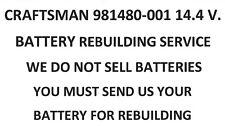 CRAFTSMAN 981480-001 14.4 V. BATTERY REBUILDING SERVICE - UPGRADED TO 2200 MAH