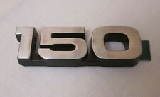 FORD 150 MOLDED PLASTIC  NAMEPLATE-NOS