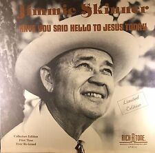 Jimmie Skinner - Have You Said Hello To Jesus Today - Rick-R-Tone - Vinyl - NEW