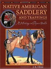 NATIVE AMERICAN SADDLERY AND TRAPPINGS - OLIVER, JAMES K. - NEW PAPERBACK BOOK
