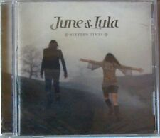 JUNE & LULA (CD)  SIXTEEN TIMES    NEW SEALED