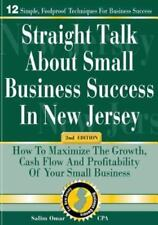 Straight Talk about Small Business Success in New Jersey: 2nd Edition: How to Ma