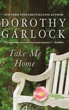 Take Me Home by Dorothy Garlock Paperback Book. New! Free Shipping.