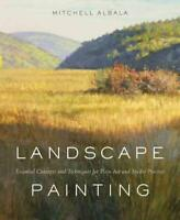Landscape Painting: Essential Concepts and Techniques for Plein Air and Studio P