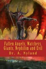 FALLEN ANGELS, WATCHERS, GIANTS, NEPHILIM AND EVIL By A. Nyland