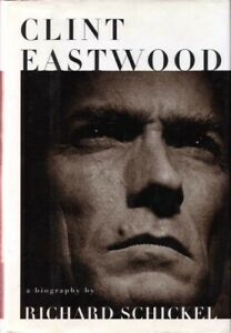 Clint Eastwood A Biography by Richard Schickel BOOK HC Film Movie