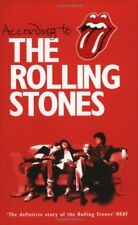 According to The Rolling Stones,Mick Jagger, Keith Richards, Charlie Watts, Ron