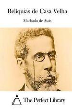 Relíquias de Casa Velha by Joaquim Maria Machado de Assis (2015, Paperback)