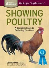 Showing Poultry: Complete Guide to Exhibiting Your Birds~Best Breeds~Diet~NEW~