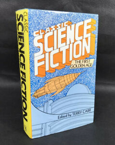 Classic Science Fiction : The First Golden Age - Edited By Terry Carr BCA...1979