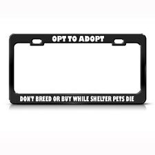 ADOPT DONT BREED SHELTER PETS DIE License Plate Frame Tag Holder