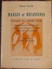 NIVELLE. MARAIS ET BECASSINES. CANARDS ET GIBIERS D'EAU. 1966. EDITION ORIGINALE