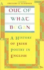 Out of What Began: A History of Irish Poetry in English