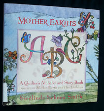 2008 Mother Earth's ABC Quilter's Alphabet Story Book Sieglinde Schoen Smith DJ