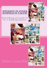 Wedding Planner Business in a Book : Everything You Need to Be a Wedding...