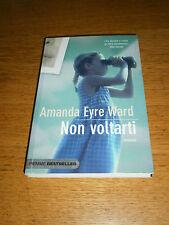Amanda Eyre Ward, Non voltarti, Piemme Bestseller