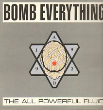 BOMB EVERYTHING - the all powerful fluid LP