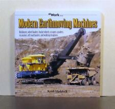 Modern Earthmoving Machines, a Photographic Record