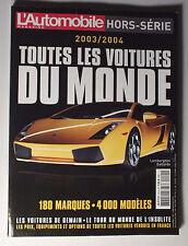 L AUTOMOBILE MAGAZINE HORS SERIE 2003/2004 - TOUTES LES VOITURES DU MONDE *